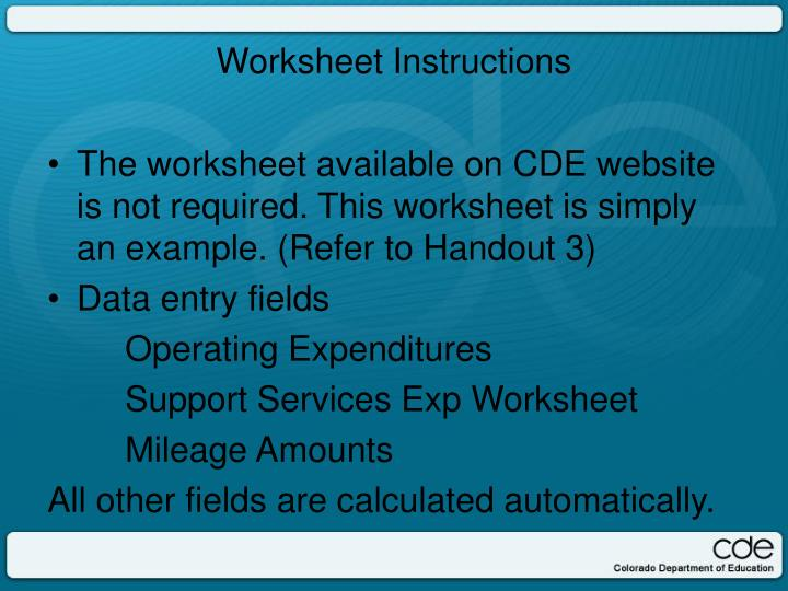 The worksheet available on CDE website is not required. This worksheet is simply an example. (Refer to Handout 3)