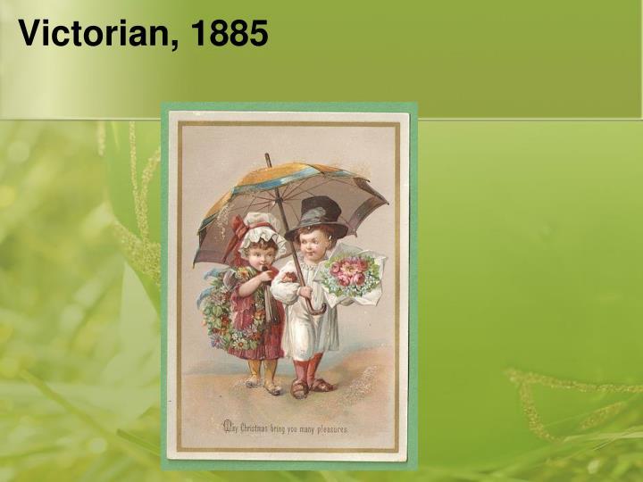 Victorian, 1885