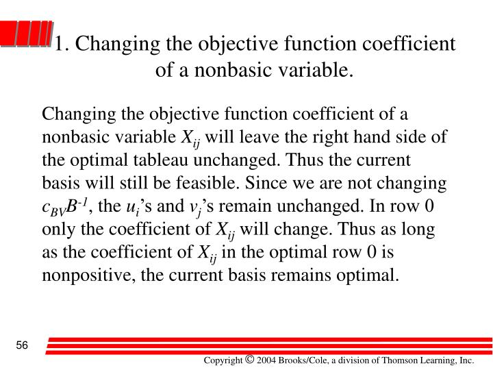 1. Changing the objective function coefficient of a nonbasic variable.