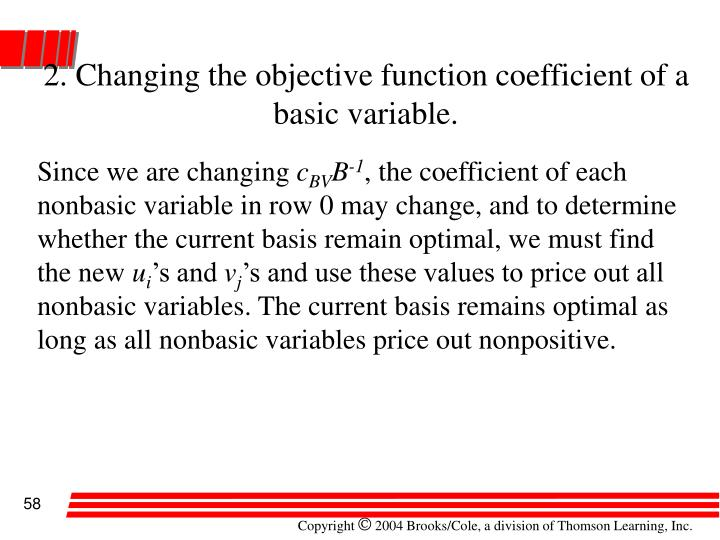 2. Changing the objective function coefficient of a basic variable.