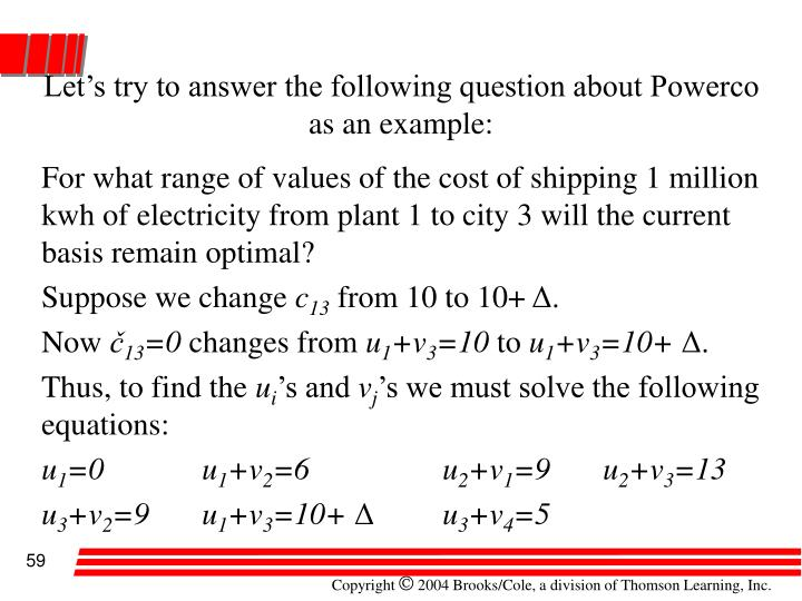 Let's try to answer the following question about Powerco as an example: