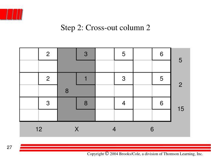 Step 2: Cross-out column 2