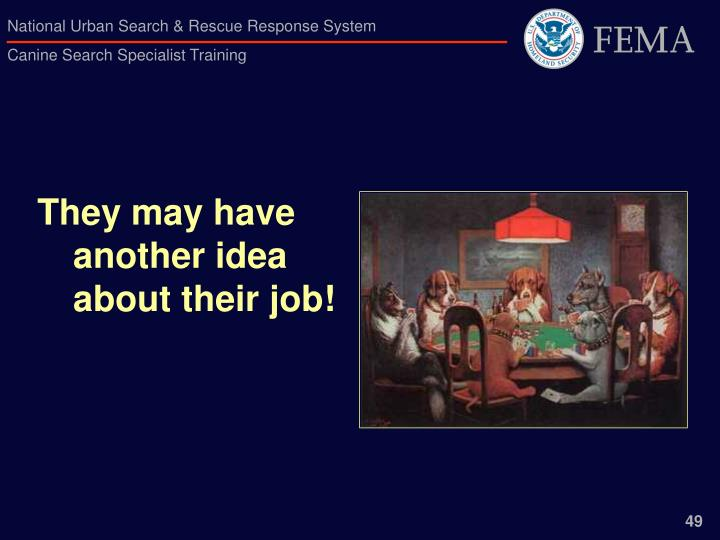 They may have another idea about their job!