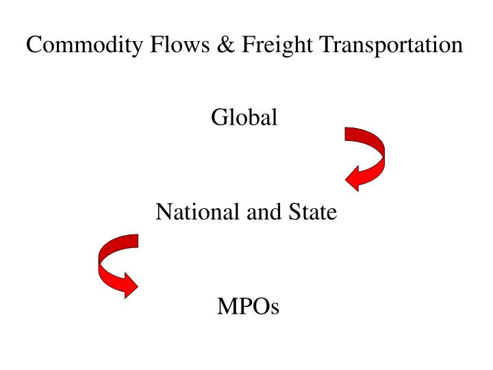 Commodity Flows & Freight Transportation