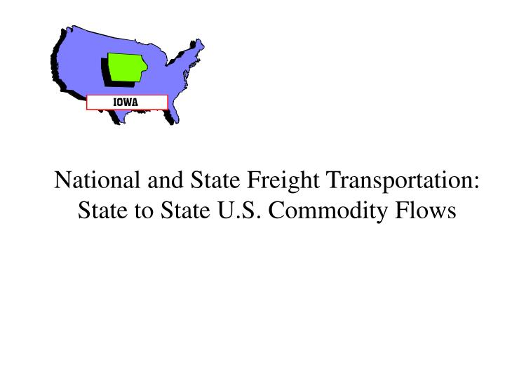 National and State Freight Transportation: State to State U.S. Commodity Flows