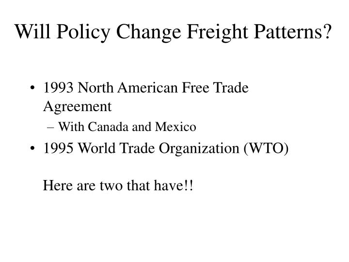 Will Policy Change Freight Patterns?