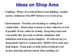 ideas on shop area13