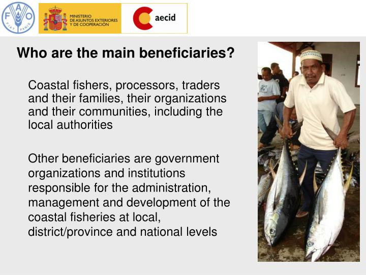 Who are the main beneficiaries?