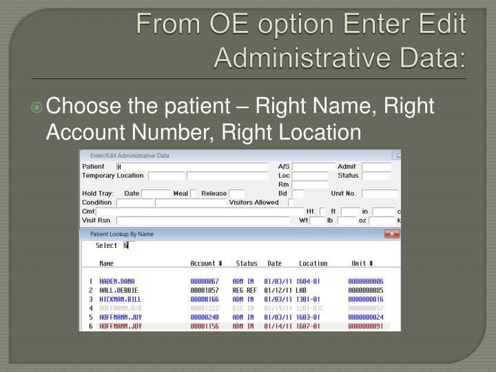 From OE option Enter Edit Administrative Data: