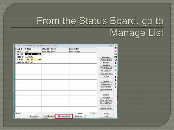 From the Status Board, go to Manage List