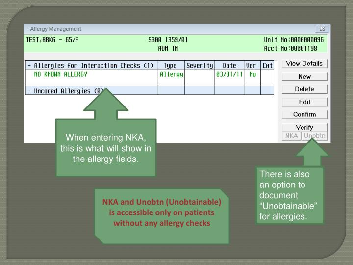 When entering NKA, this is what will show in the allergy fields.