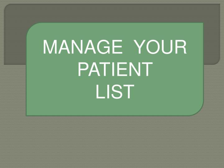 MANAGE  YOUR PATIENT