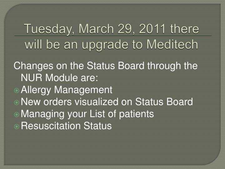 Tuesday march 29 2011 there will be an upgrade to meditech
