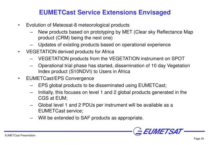 EUMETCast Service Extensions Envisaged