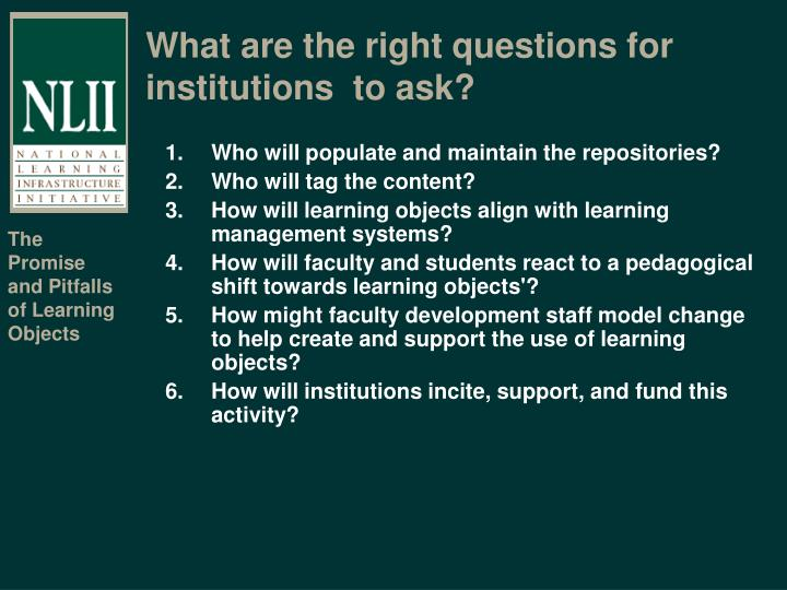 What are the right questions for institutions  to ask?