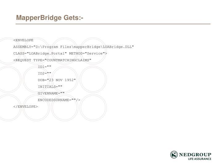 MapperBridge Gets:-