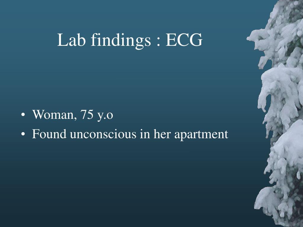 Lab findings : ECG