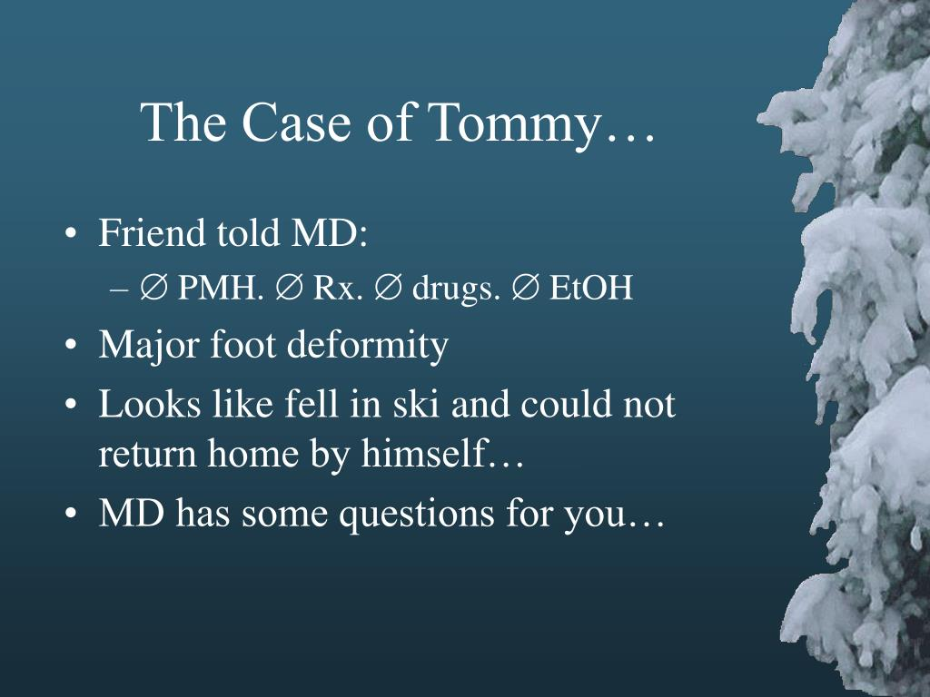The Case of Tommy…