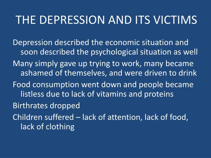 THE DEPRESSION AND ITS VICTIMS