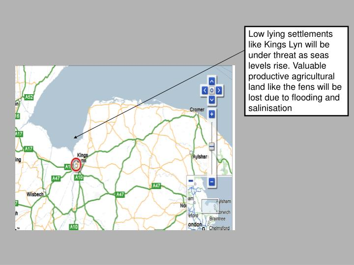 Low lying settlements like Kings Lyn will be under threat as seas levels rise. Valuable productive a...