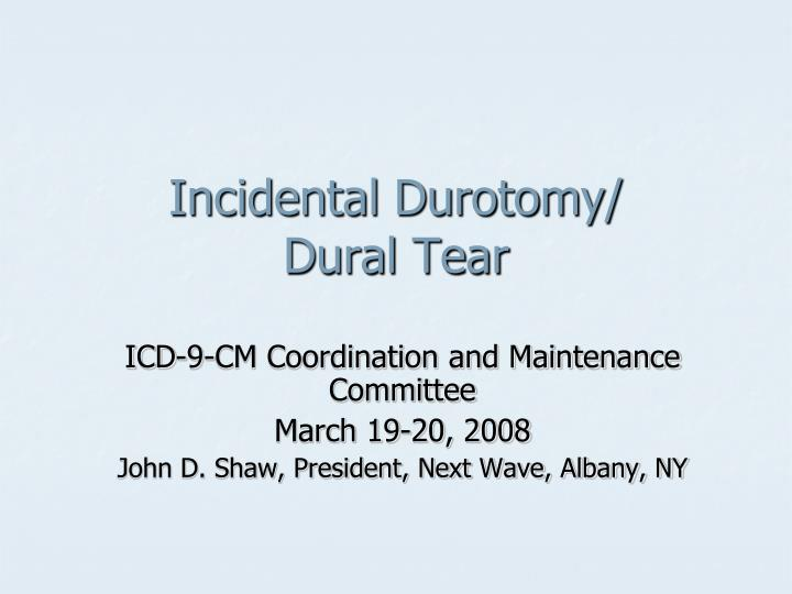 Incidental durotomy dural tear