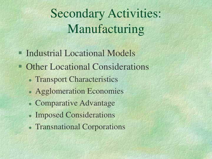 Secondary Activities: Manufacturing