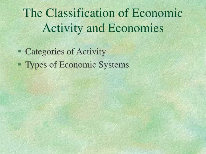 The Classification of Economic Activity and Economies