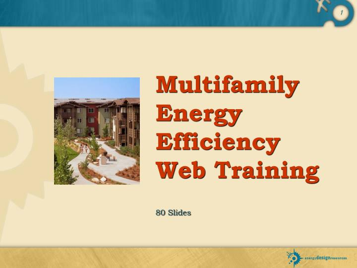 multifamily energy efficiency web training 80 slides n.