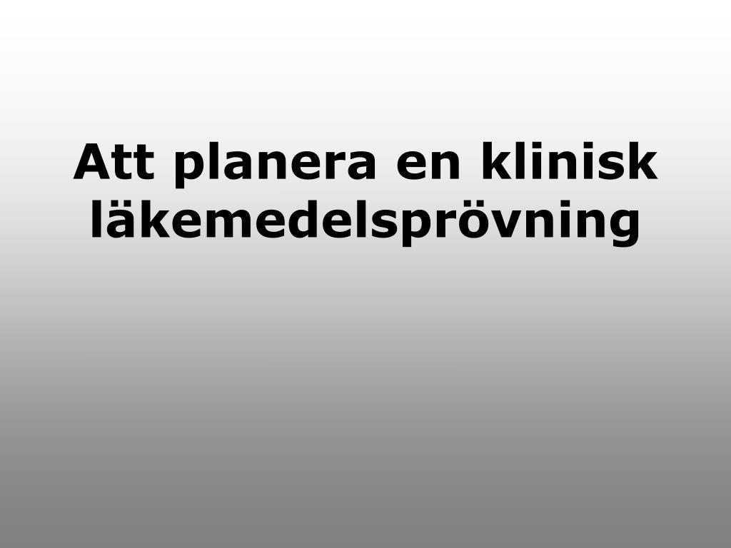 d404574ffea PPT - Kliniska läkemedelsprövningar: En introduktion PowerPoint ...