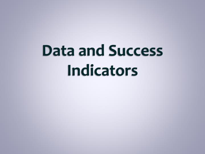 Data and Success Indicators