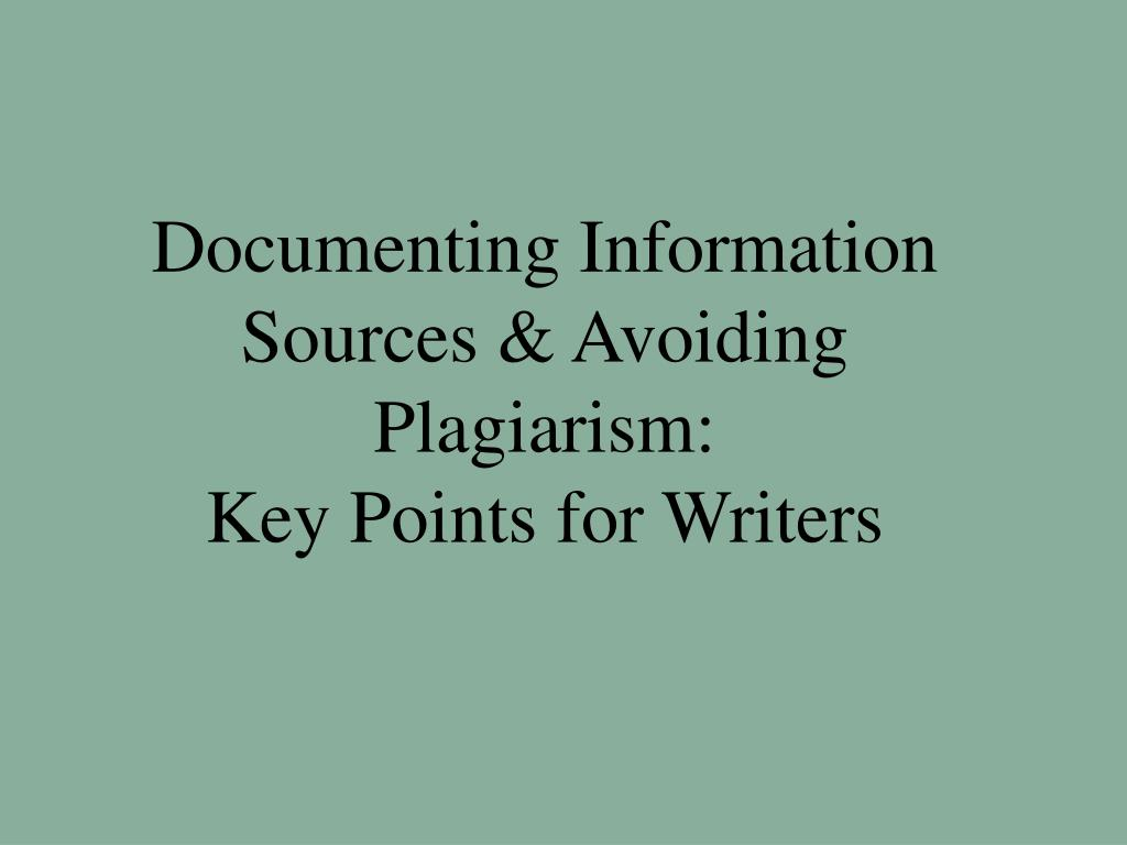 documenting information sources avoiding plagiarism key points for writers l.