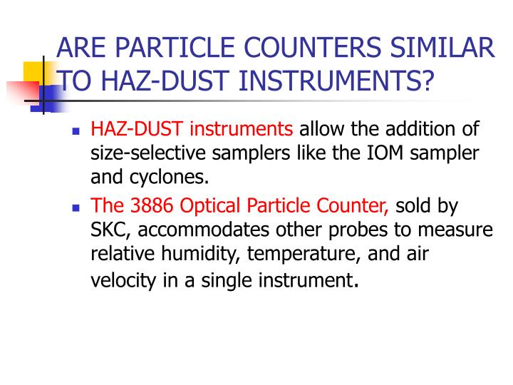 ARE PARTICLE COUNTERS SIMILAR TO HAZ-DUST INSTRUMENTS?
