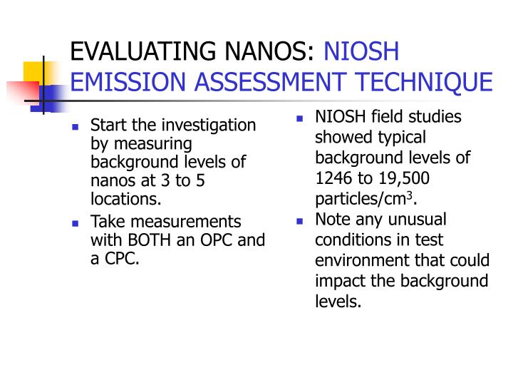 Start the investigation by measuring background levels of nanos at 3 to 5 locations.