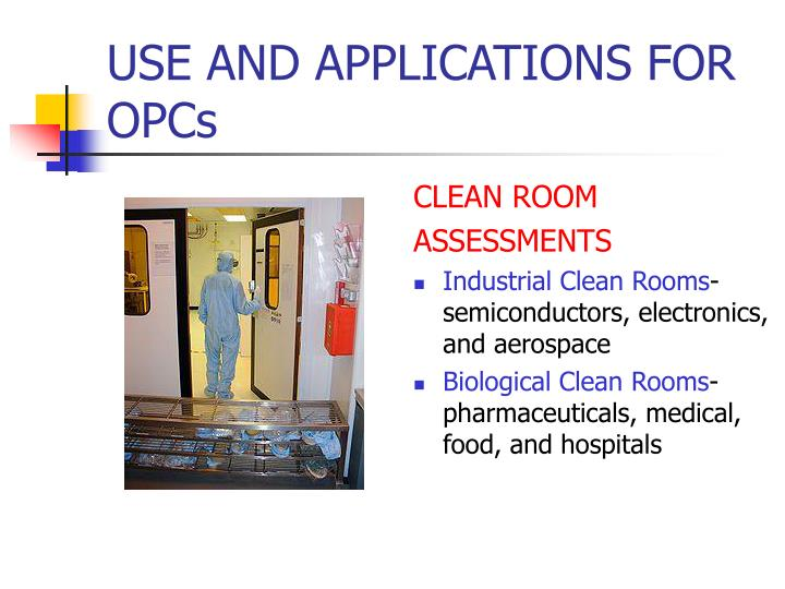 USE AND APPLICATIONS FOR OPCs