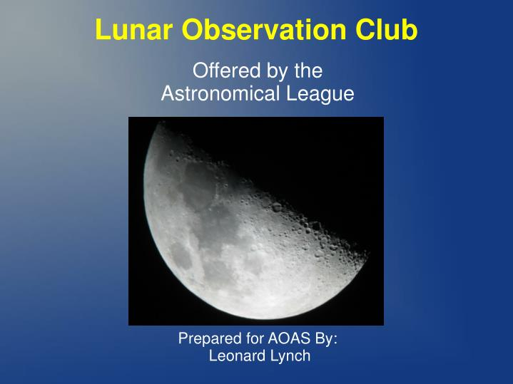 offered by the astronomical league prepared for aoas by leonard lynch n.