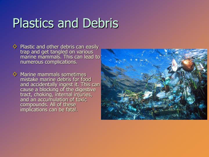 Plastics and Debris