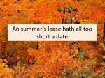 an summer s lease hath all too short a date