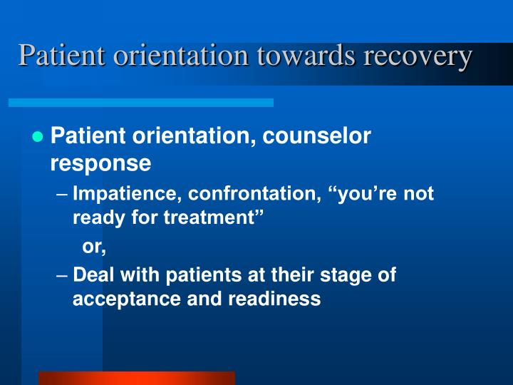 Patient orientation towards recovery