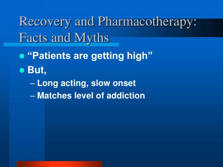 Recovery and Pharmacotherapy: Facts and Myths