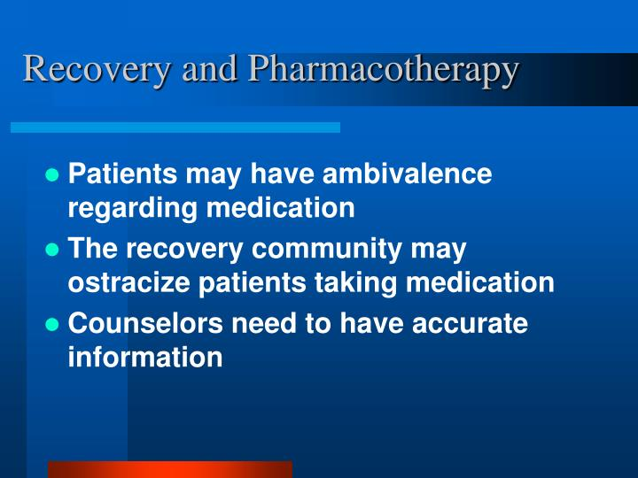 Recovery and Pharmacotherapy