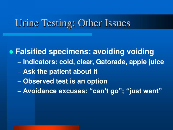 Urine Testing: Other Issues