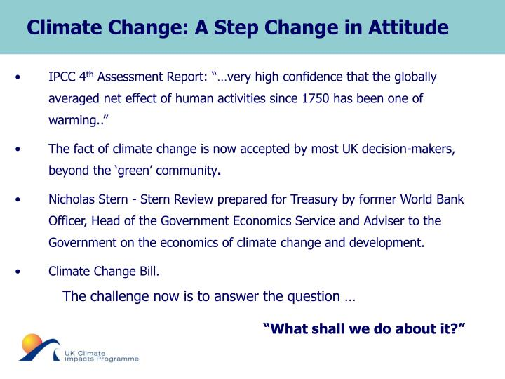 Climate Change: A Step Change in Attitude