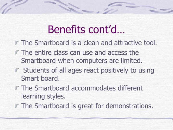Benefits cont'd…