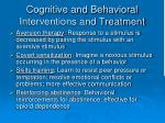 cognitive and behavioral interventions and treatment