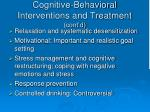 cognitive behavioral interventions and treatment cont d1
