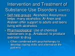 intervention and treatment of substance use disorders cont d