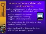 access to course materials and resources