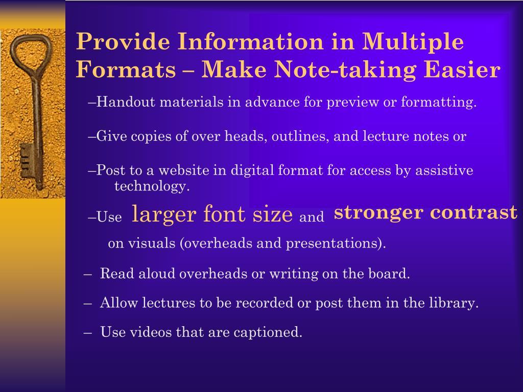 Provide Information in Multiple Formats – Make Note-taking Easier