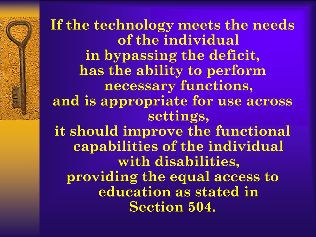 If the technology meets the needs of the individual