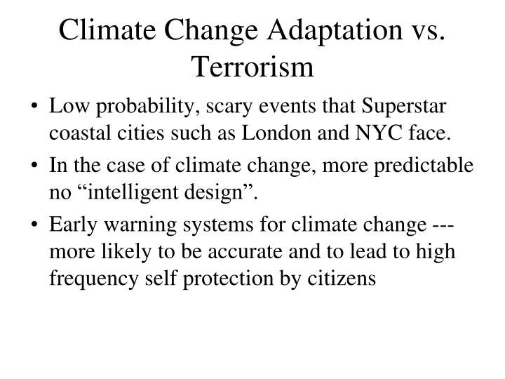 Climate Change Adaptation vs. Terrorism